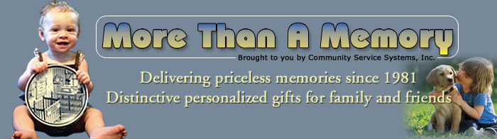 More Than A Memory brought to you by Community Service Systems, Inc.